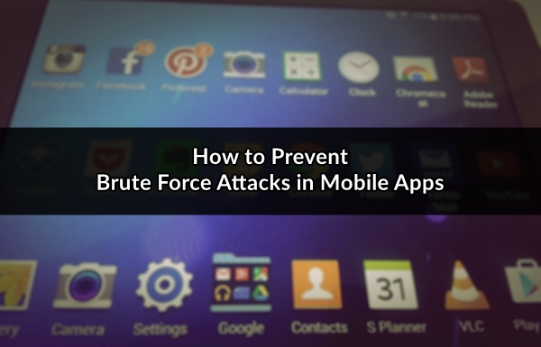 mobile application security brute force attacks